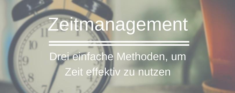 Zeitmanegament - Drei Methoden, um zeit effektiv zu nutzen